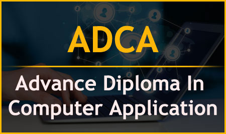 Advance Diploma In Computer Application (ADCA)