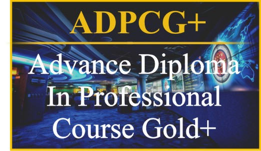 Advance Diploma In Professional Course Gold + (ADPCG+)