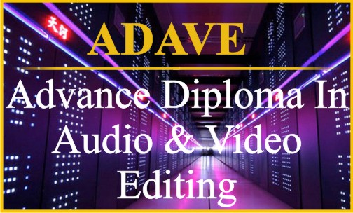 Advance Diploma In Audio & Video Editing- ADAVE