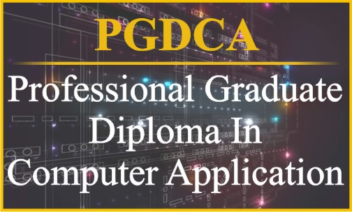 Professional Graduate Diploma in Computer Application- PGDCA