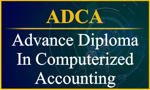 Advance Diploma In Computerized Accounting- ADCA